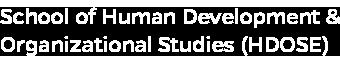 School of Human Development and Organizational Studies (HDOSE)