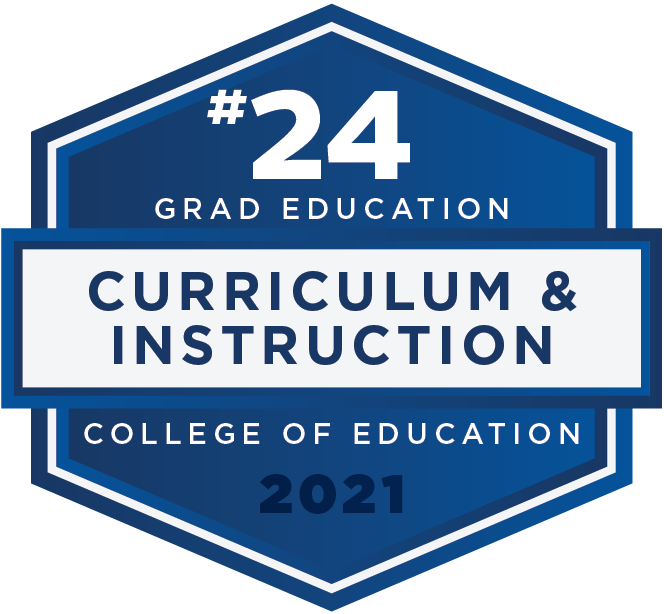 #24 in Curriculum and Instruction for Grad Education - U.S. News and World Report 2021 Rankings