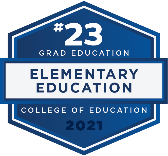 #23 in Elementary Education for Grad Education - U.S. News and World Report 2021 Rankings