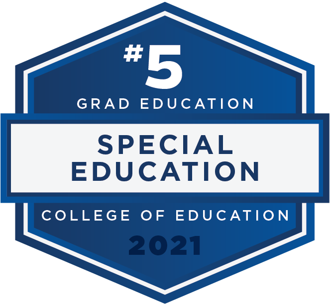 #5 in Special Education for Grad Education - U.S. News and World Report 2021 Rankings