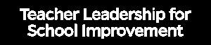 Teacher Leadership for School Improvement
