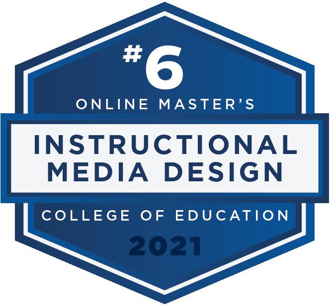 #6 Online Master's - Instructional Media Design - College of Education - 2021
